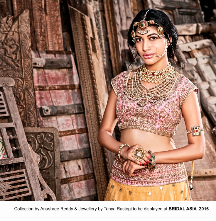Collection by Anushree Reddy & Jewellery by Tanya Rastogi to be displayed at BRIDAL ASIA 2016